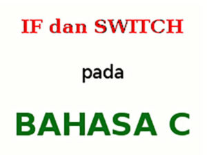 if dan switch pada bahasa c
