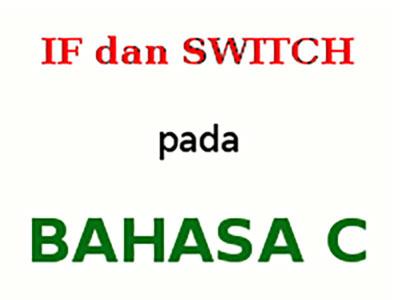 if dan switch pada bahasa c